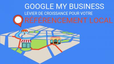 Google My Business pour votre Référencement Local